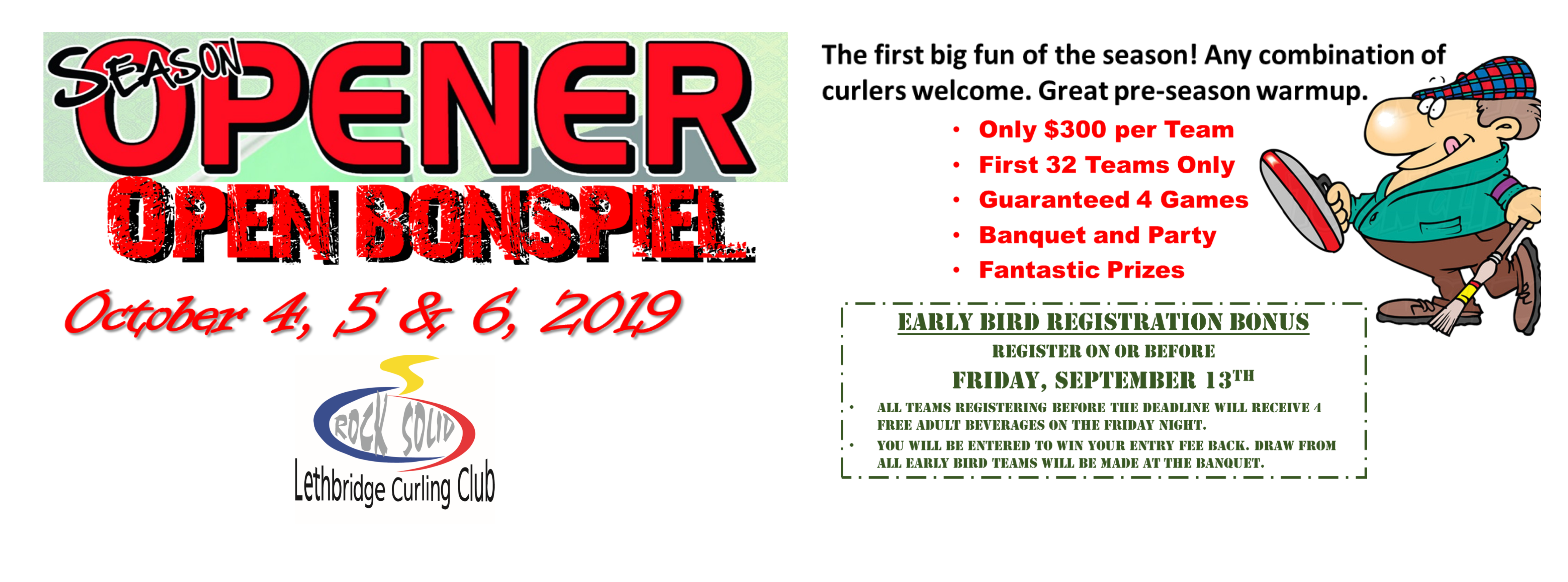 <div id=slideshow_title>Opening Open Bonspiel</div> <br><div style='text-align: left; font-size: 18px;'>Click Anywhere to Register!</div>