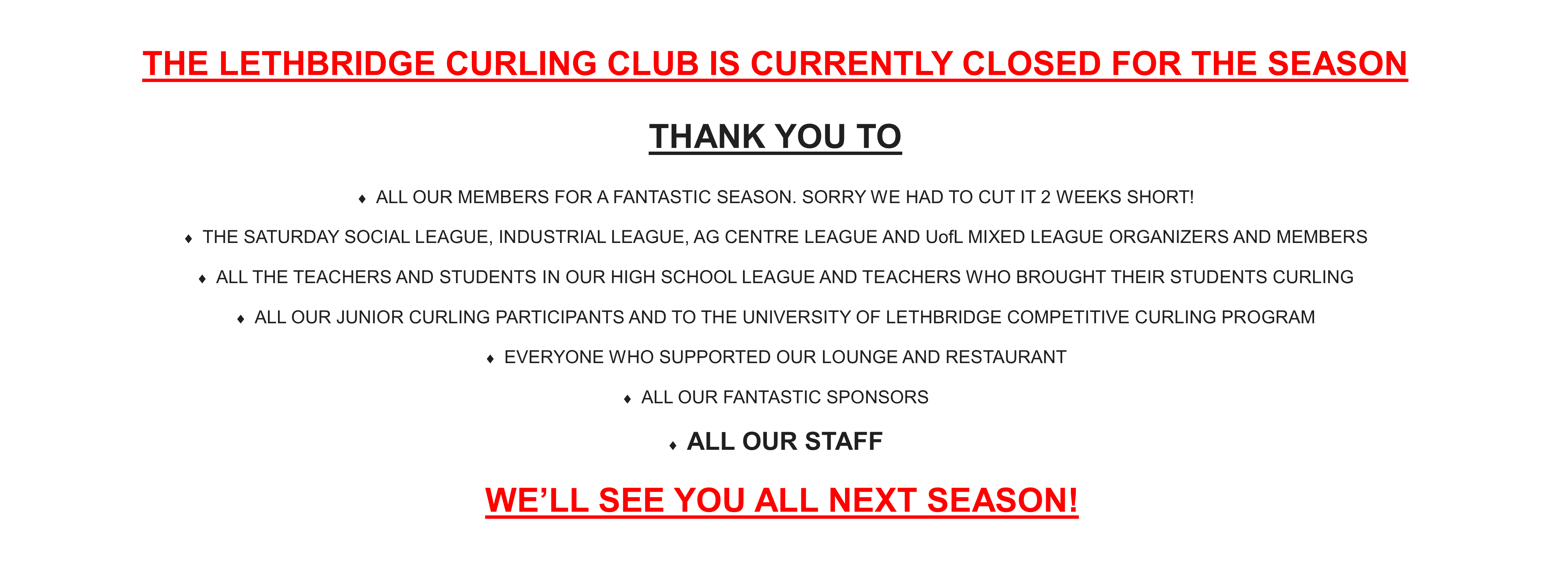 <div id=slideshow_title>Club Closed For Season</div> <br><div style='text-align: left; font-size: 18px;'>FOR MORE INFO EMAIL: kirk@lethbridgecurlingclub.com</div>