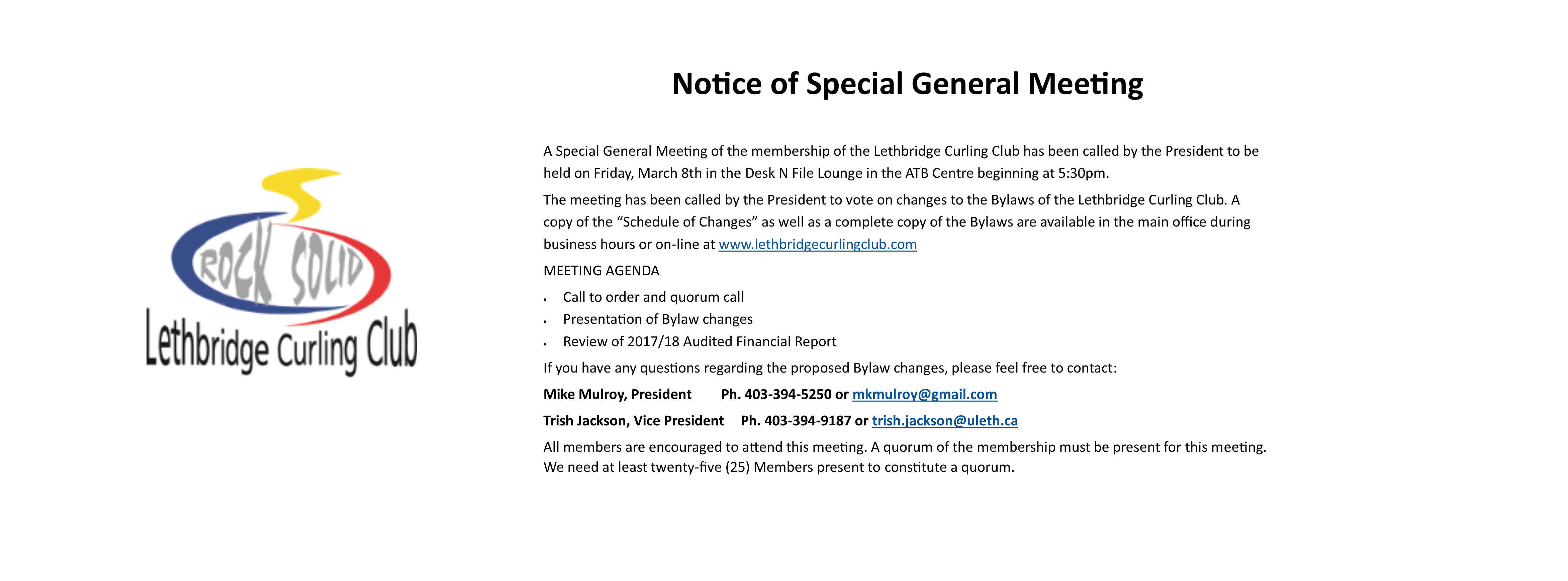 <div id=slideshow_title>NOTICE OF SPECIAL GENERAL MEETING</div> <br><div style='text-align: left; font-size: 18px;'>Friday, March 8, 2019. 5:30pm - Desk N File Lounge</div>